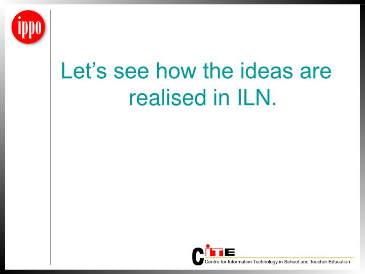 Let's see how the ideas are realised in ILN.