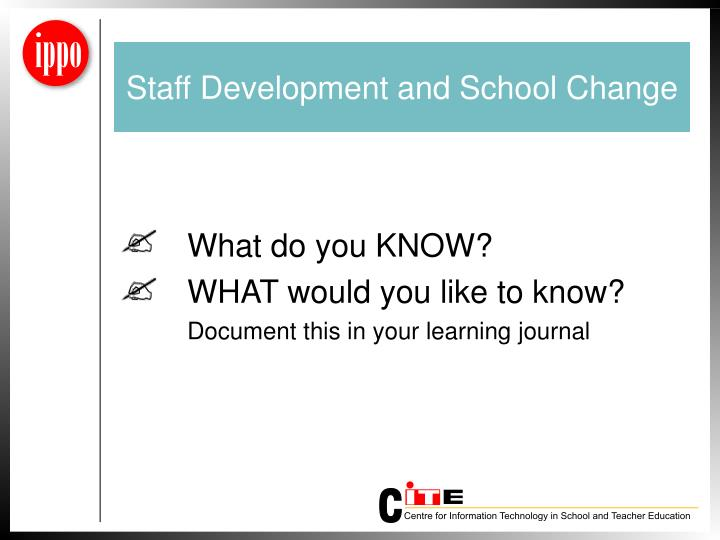 Staff Development and School Change