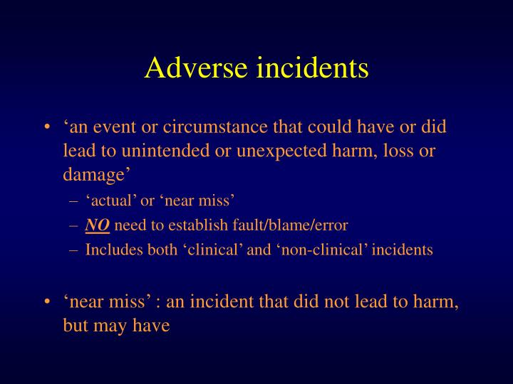 Adverse incidents