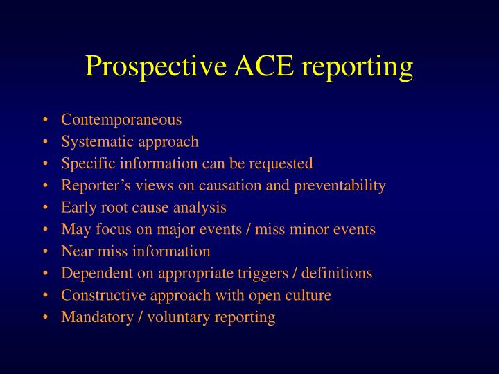 Prospective ACE reporting