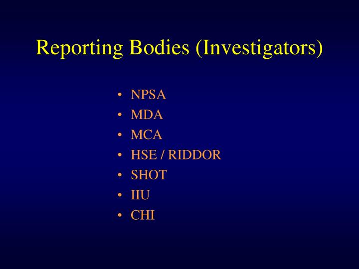 Reporting Bodies (Investigators)