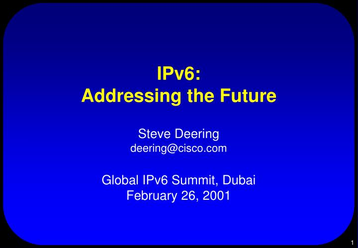 Ipv6 addressing the future