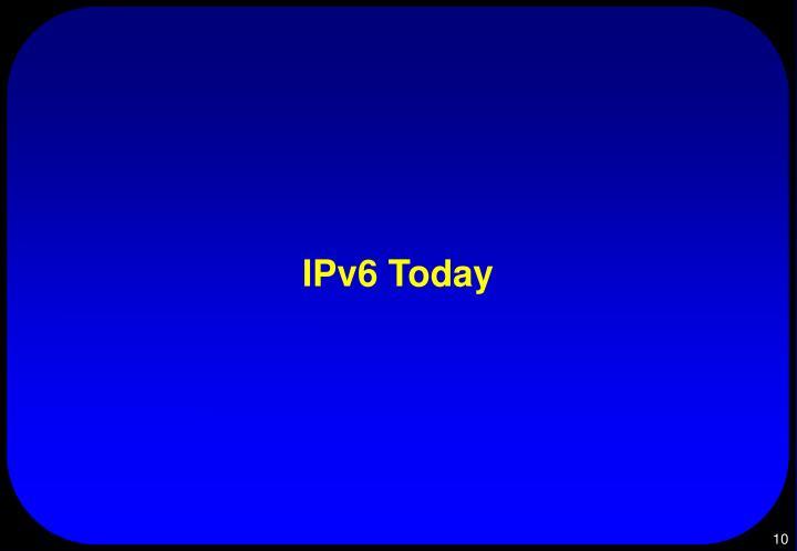 IPv6 Today