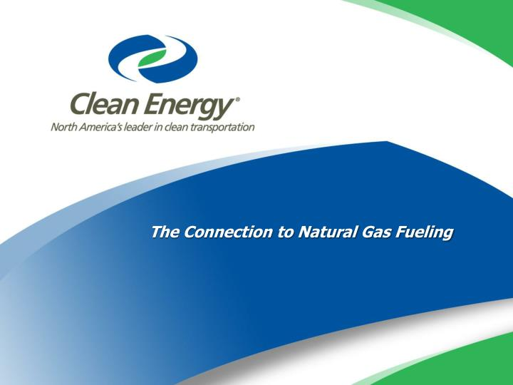 The Connection to Natural Gas Fueling
