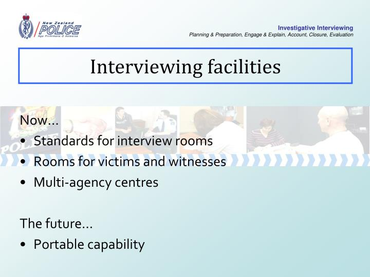 Interviewing facilities