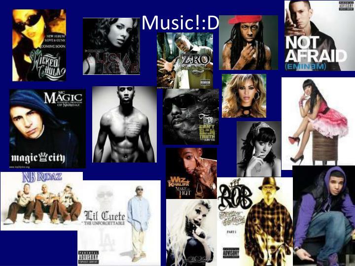 Music!:D