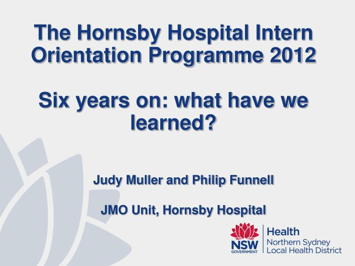 The Hornsby Hospital Intern Orientation Programme 2012