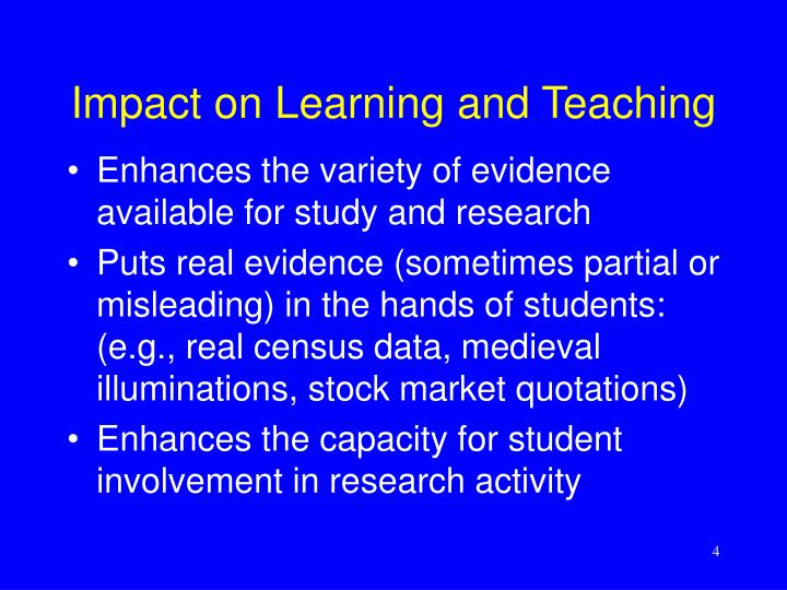 Impact on Learning and Teaching
