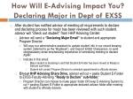 how will e advising impact you declaring major in dept of exss