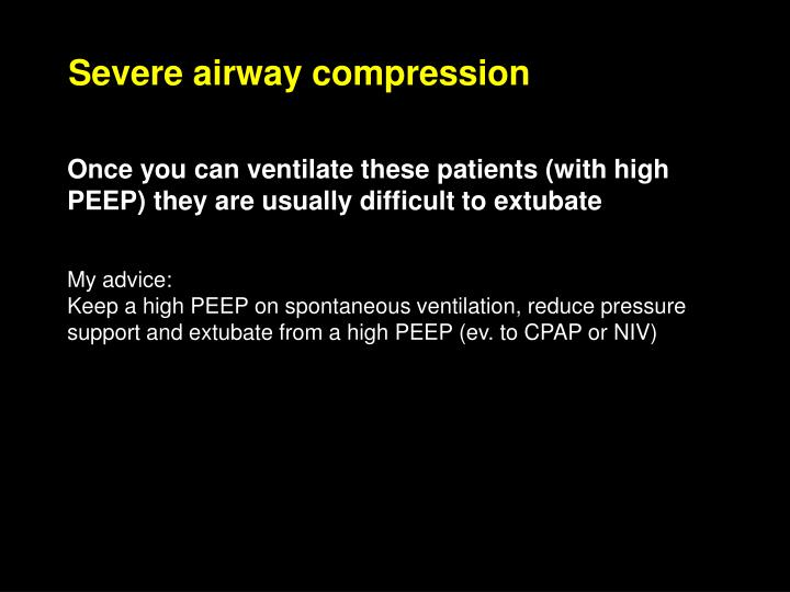 Severe airway compression