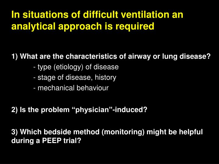 In situations of difficult ventilation an analytical approach is required