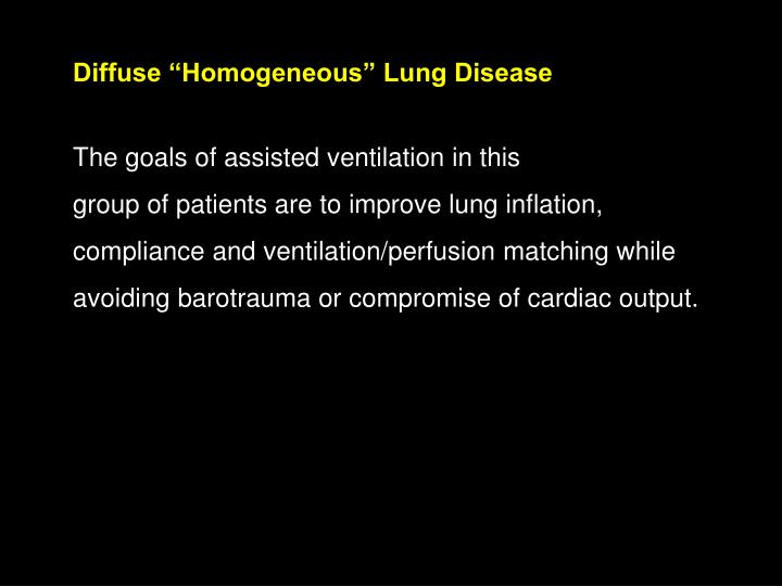 "Diffuse ""Homogeneous"" Lung Disease"
