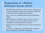 requirements of a medical informatics system dicom1
