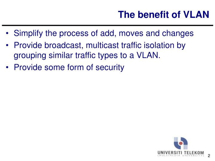 The benefit of VLAN