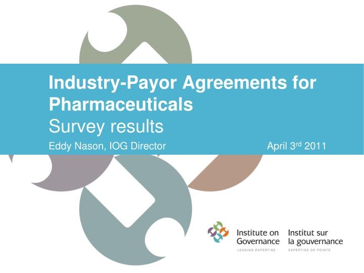 Industry payor agreements for pharmaceuticals survey results