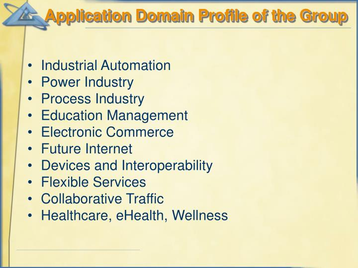 Application Domain Profile of the Group