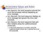 errorcontrol values and action