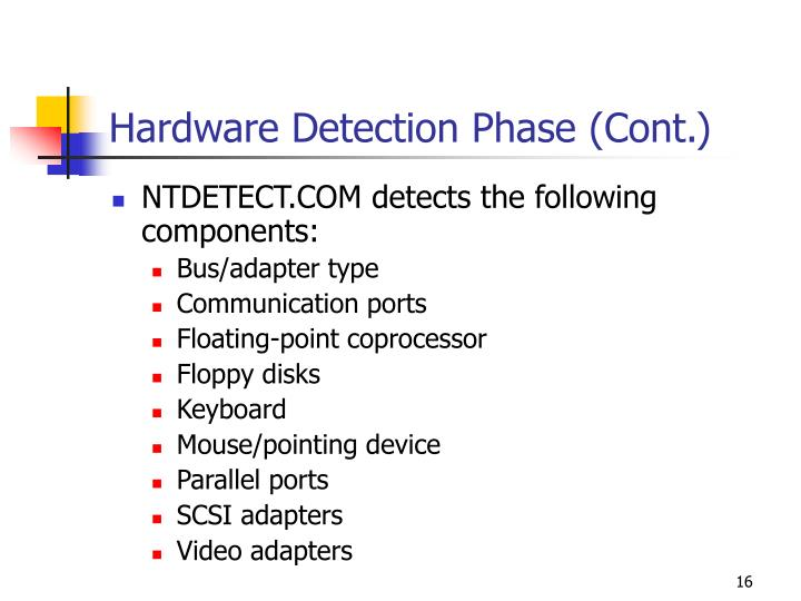 Hardware Detection Phase (Cont.)