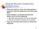 using the recovery console from cd rom cont