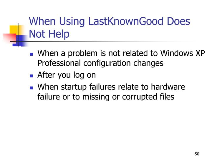 When Using LastKnownGood Does Not Help