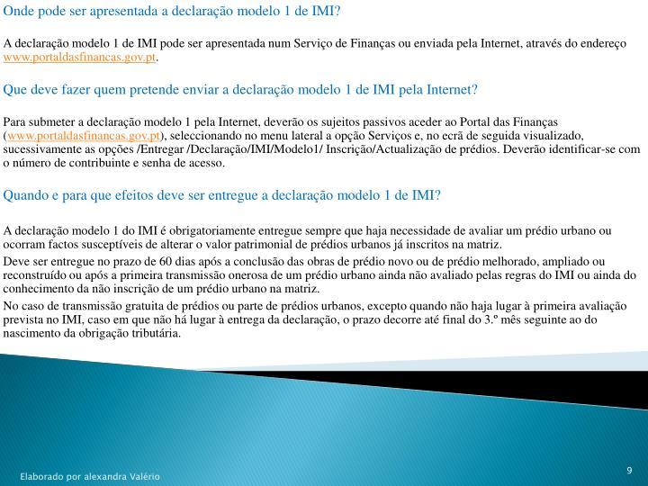 Onde pode ser apresentada a declaração modelo 1 de IMI?
