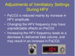adjustments of ventilatory settings during hfv