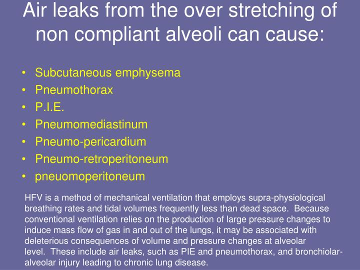 Air leaks from the over stretching of non compliant alveoli can cause: