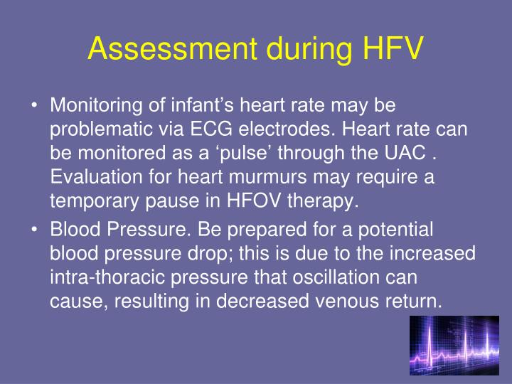 Assessment during HFV