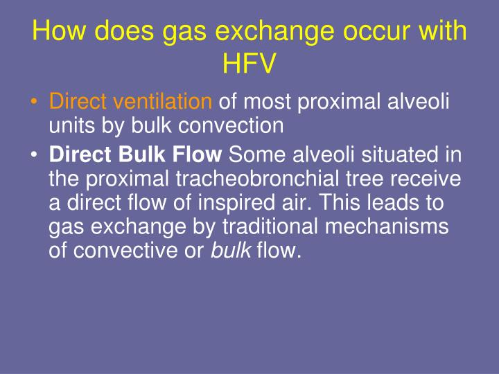How does gas exchange occur with HFV