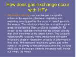 how does gas exchange occur with hfv4