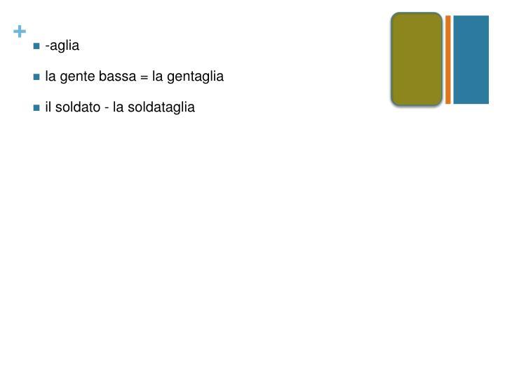 -aglia