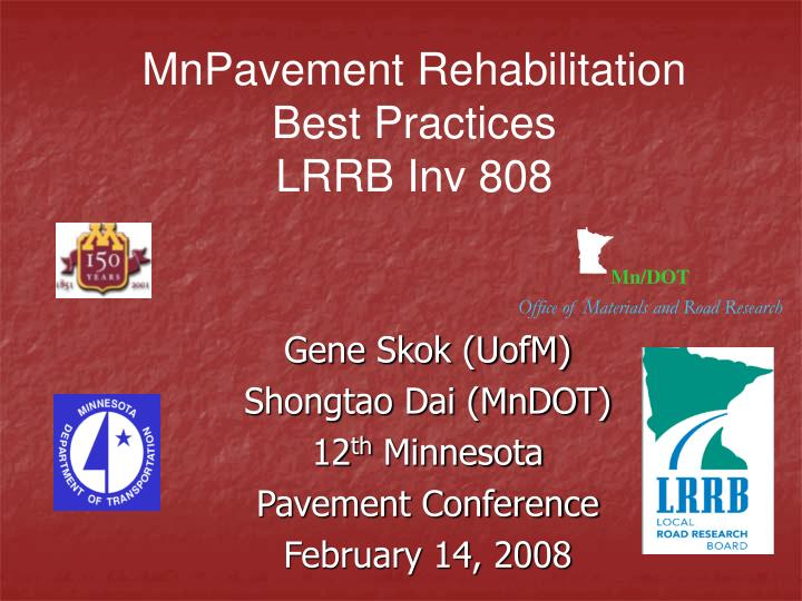Gene skok uofm shongtao dai mndot 12 th minnesota pavement conference february 14 2008