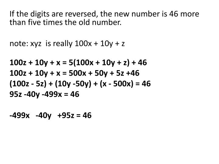 If the digits are reversed, the new number is 46 more than five times the old number.