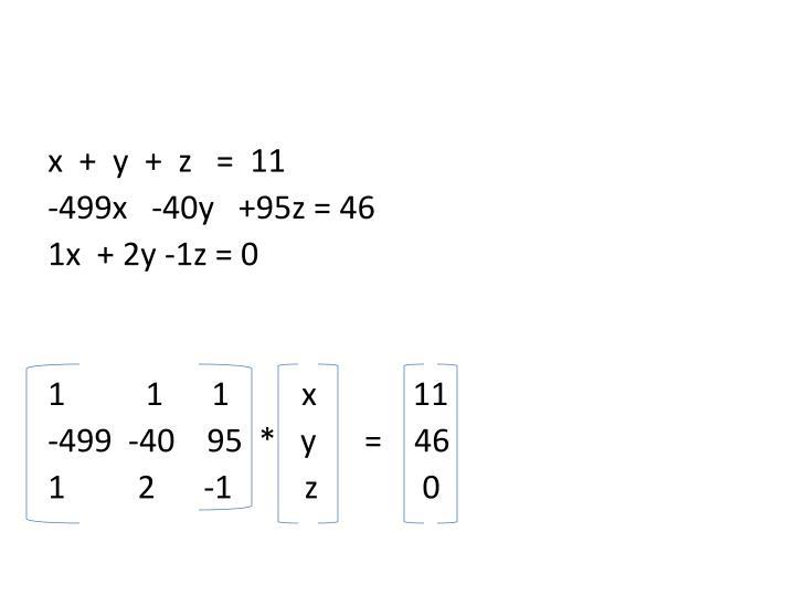 x  +  y  +  z   =  11