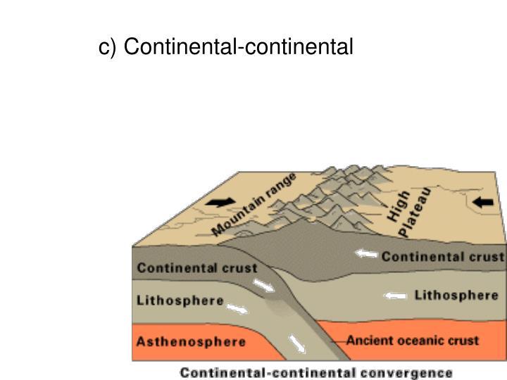 c) Continental-continental