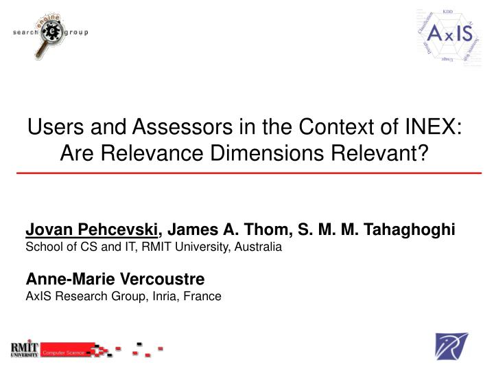 Users and Assessors in the Context of INEX: Are Relevance Dimensions Relevant?