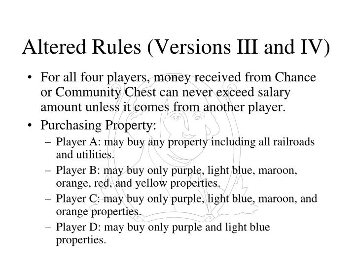 Altered Rules (Versions III and IV)