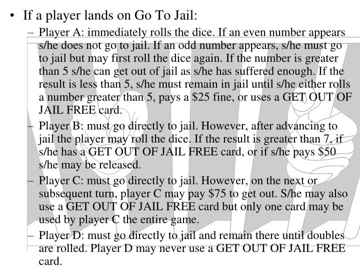 If a player lands on Go To Jail: