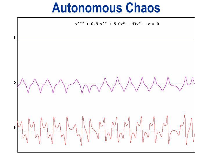Autonomous Chaos