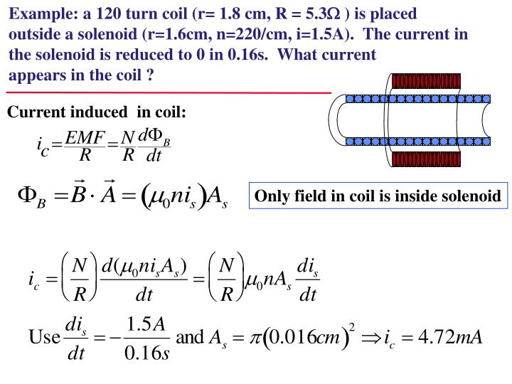 Example: a 120 turn coil (r= 1.8 cm, R = 5.3
