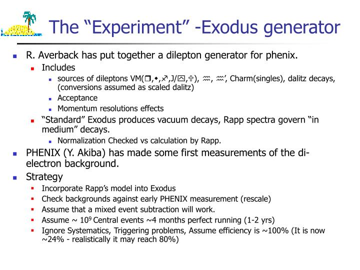 "The ""Experiment"" -Exodus generator"