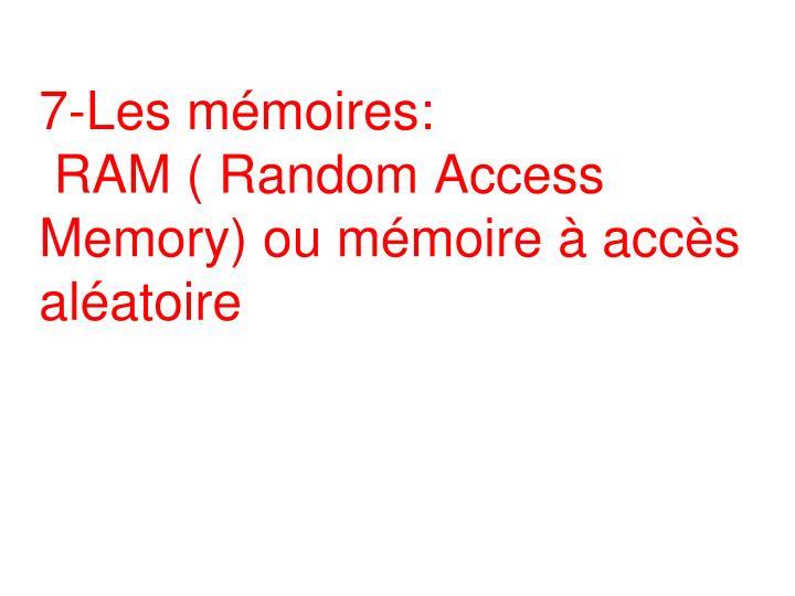 7-Les mémoires: