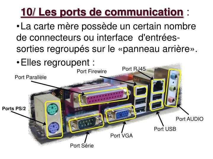 10/ Les ports de communication