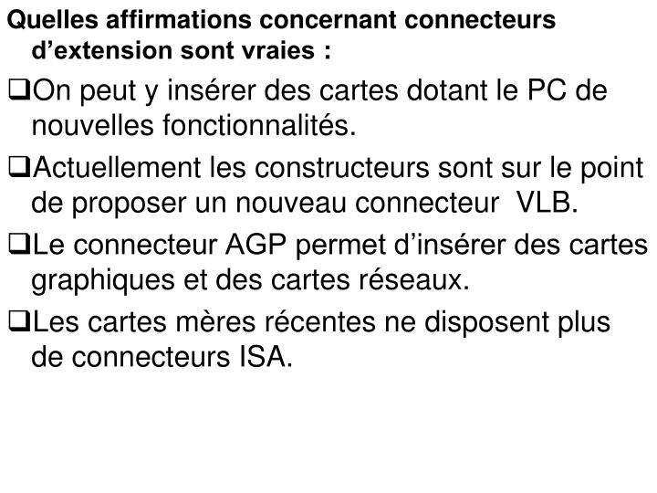 Quelles affirmations concernant connecteurs d'extension sont vraies: