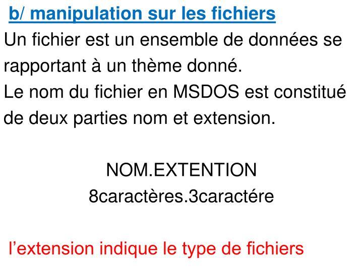 b/ manipulation sur les fichiers
