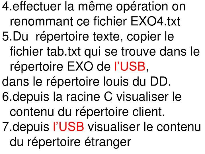 4.effectuer la même opération on renommant ce fichier EXO4.txt