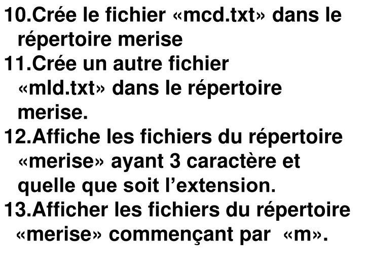 Crée le fichier «mcd.txt»dans le répertoire merise