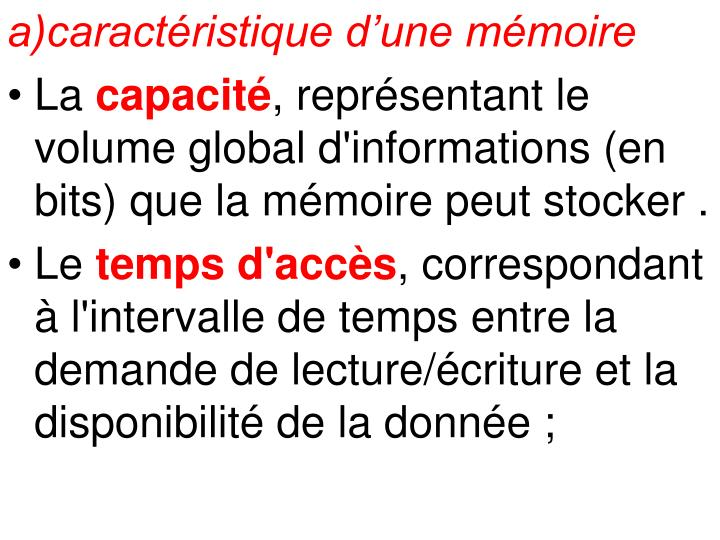 a)caractéristique d'une mémoire