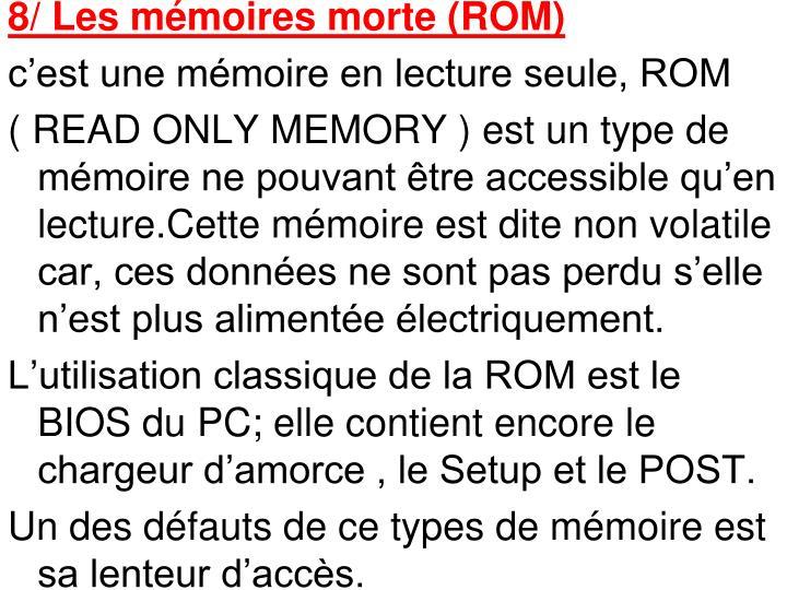 8/ Les mémoires morte (ROM)