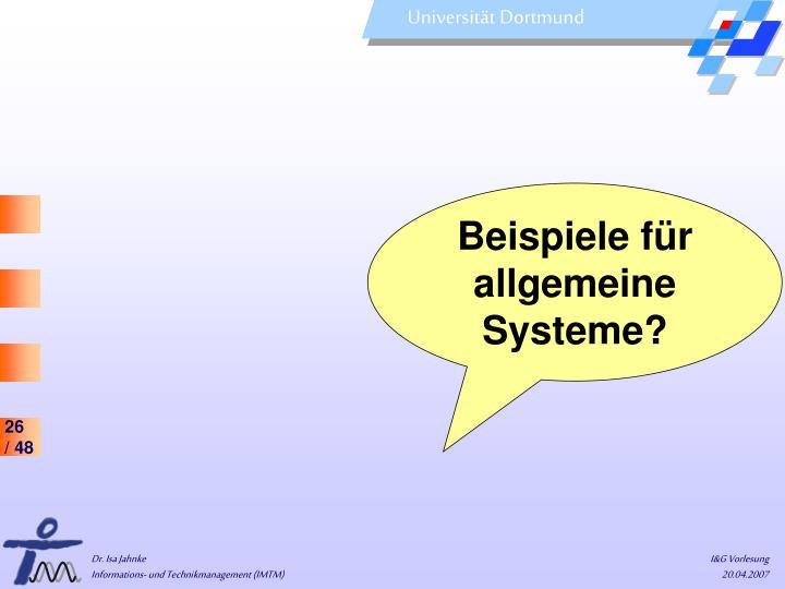 Beispiele für allgemeine Systeme?